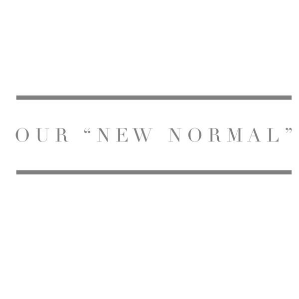 "Our ""New Normal"""